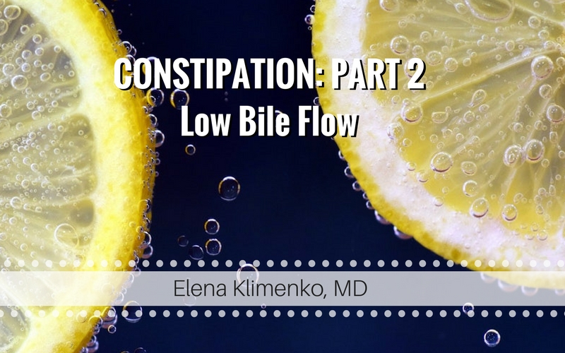 Your Complete Guide to Causes of Constipation and Finding Relief – Part 2: Low Bile Flow